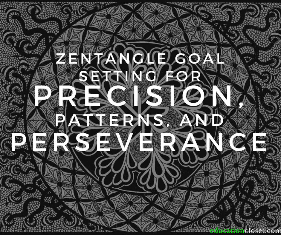 Zentangle Goal Setting for Precision, Patterns, and Perseverance