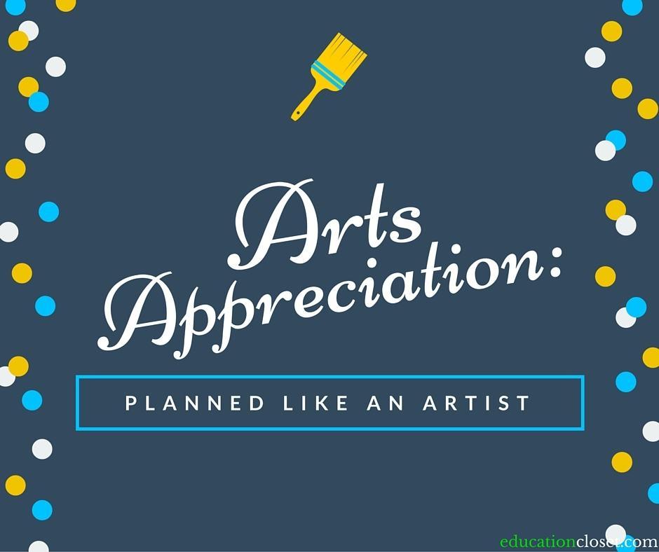 Arts Appreciation, Planned Like an Artist, Education Closet