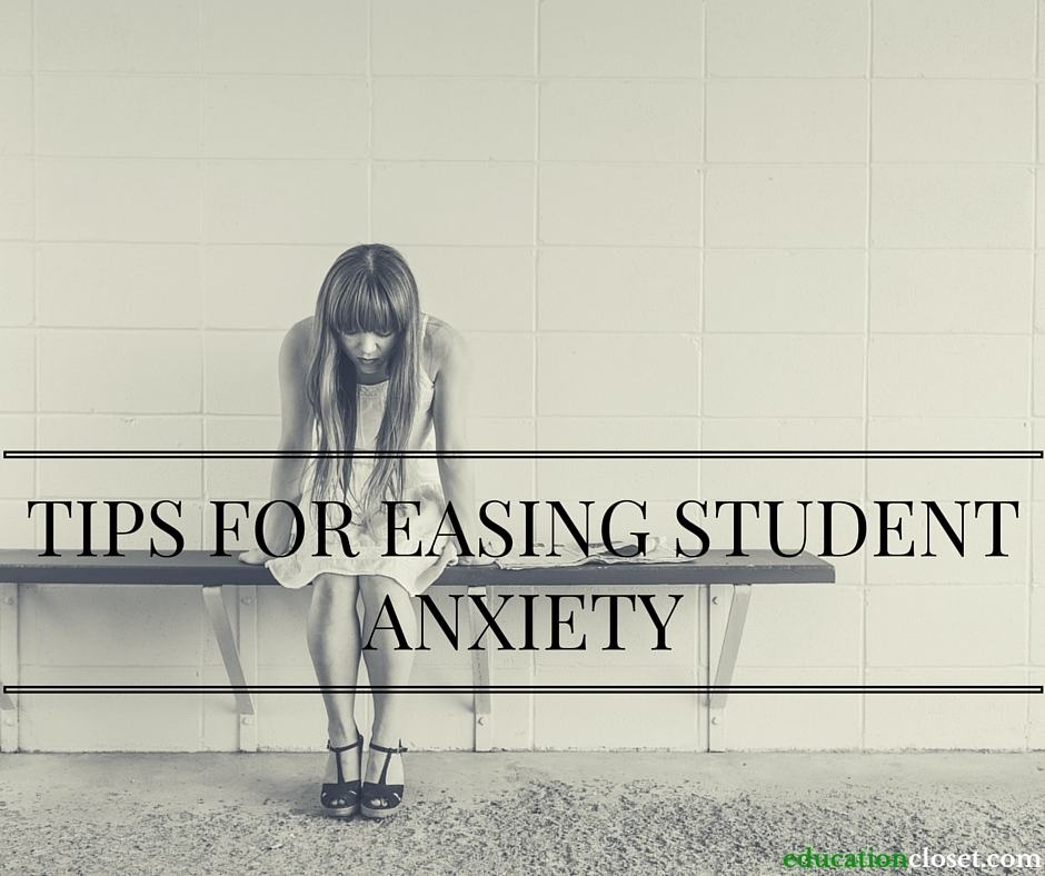 Tips for Easing Student Anxiety, Education Closet