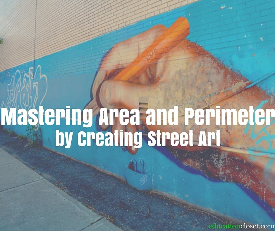 Mastering Area and Perimeter by Creating Street Art, Fence Art, Education Closet