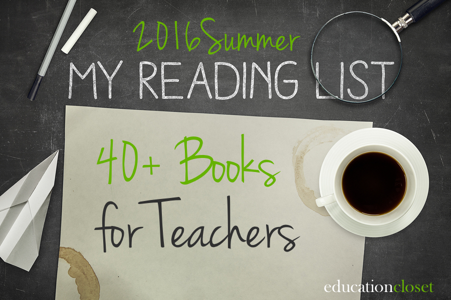 Summer 2016 Teacher Reading List, Education Closet