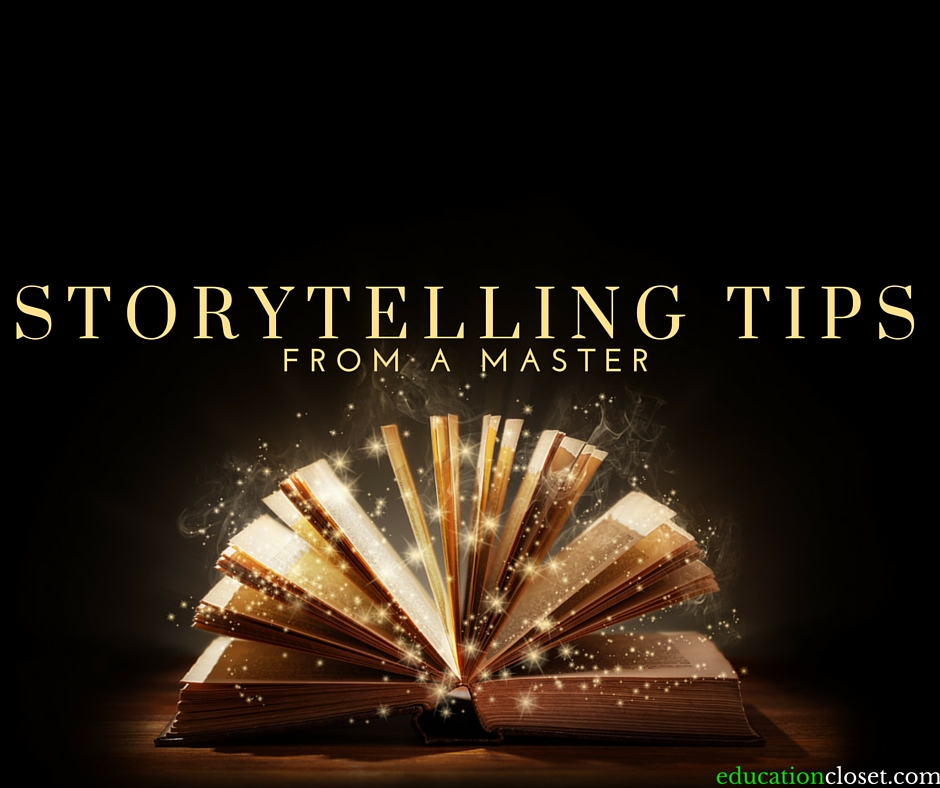 Storytelling Tips from a Master, Education Closet