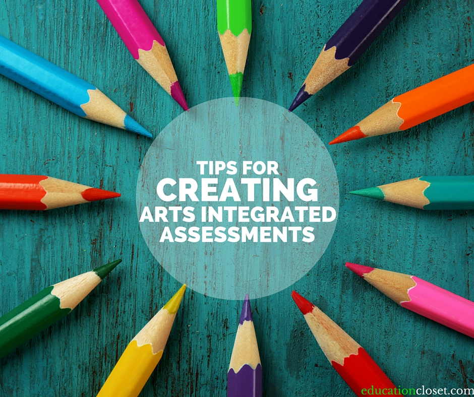 Tips for Creating Arts Integrated Assessments, Education Closet