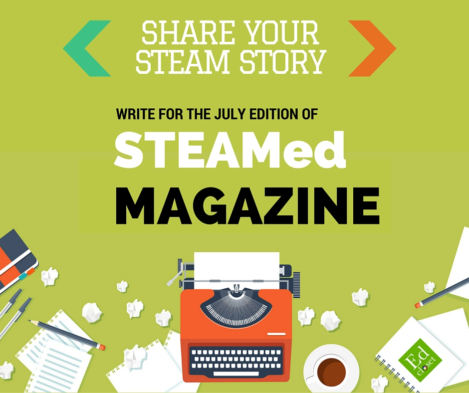 Get Featured in the July 2016 Issue of STEAMed Magazine