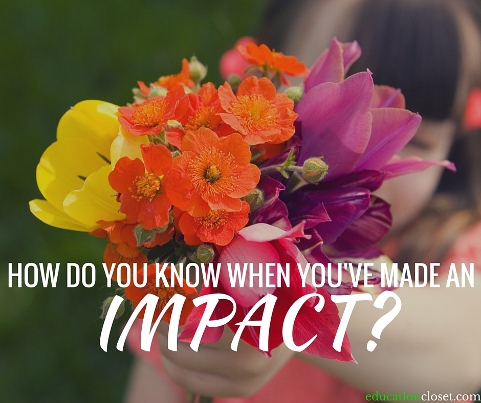How Do You Know When You've Made an Impact?