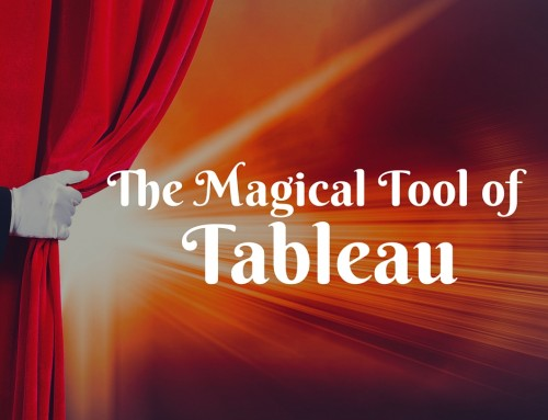 The Magical Tool of Tableau