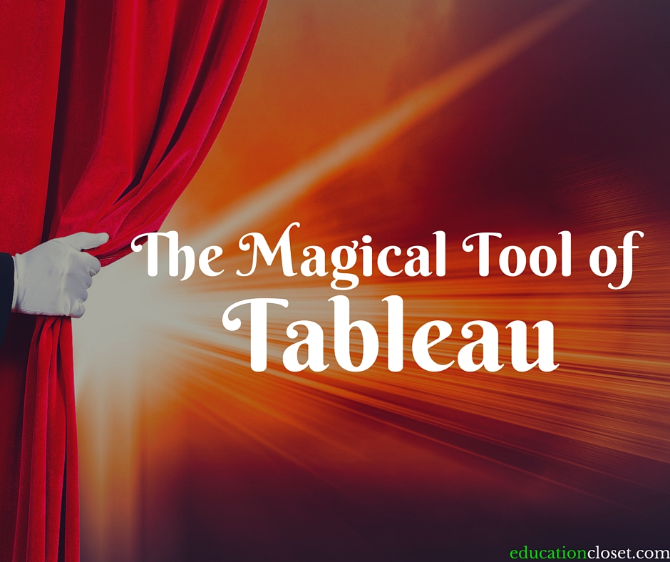 The Magical Tool of Tableau, Education Closet