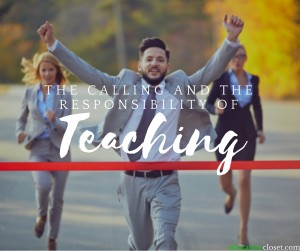 The Calling and the Responsibility Of Teaching, Education Closet