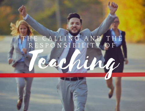 The Calling and the Responsibility of Teaching