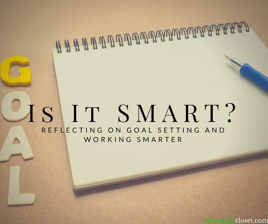 SMART Goal Setting, Education Closet