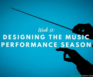 Designing the Music Performance Season, Education Closet