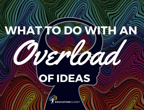 What To Do With An Overload of Ideas
