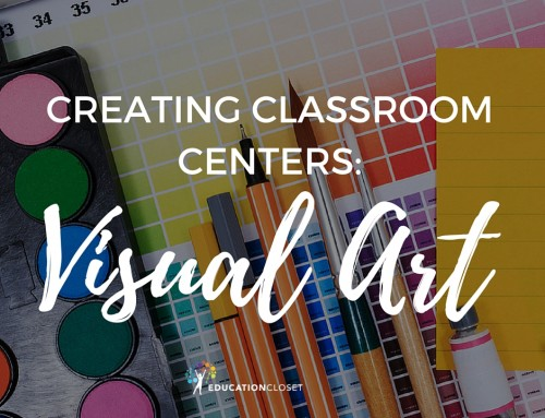 Creating Classroom Arts Centers: Visual Art