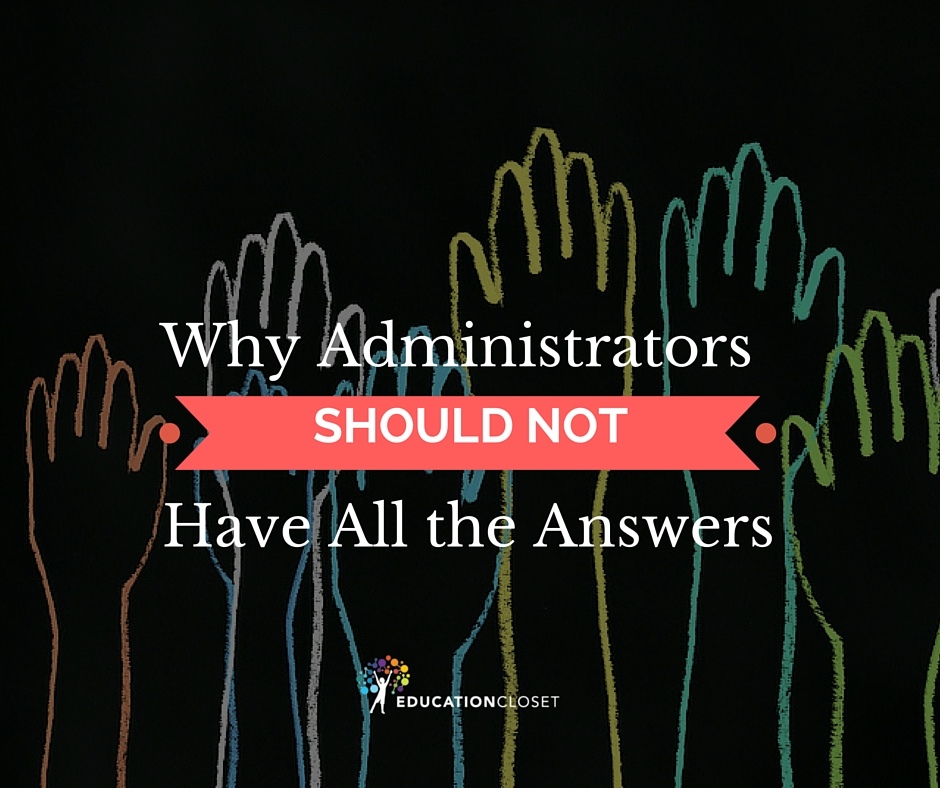 administrators should not have all the answers