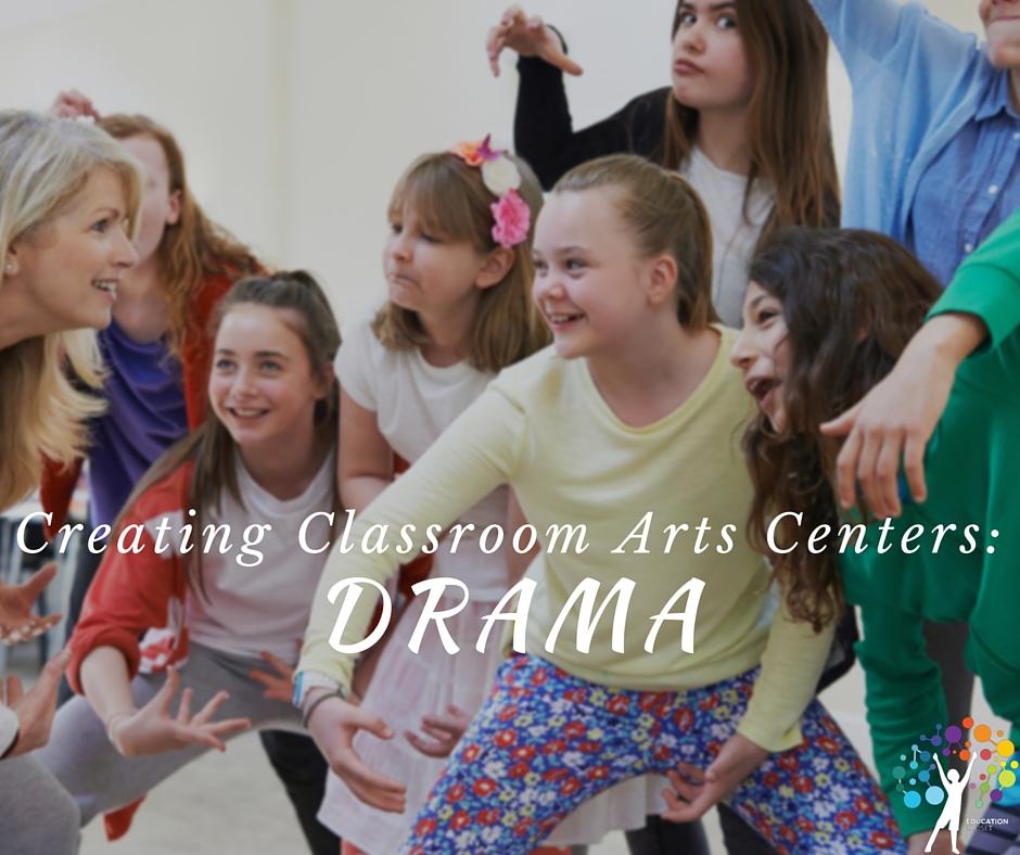 Creating Classroom Arts Centers Drama, Education Closet