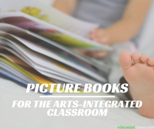 Picture Books for the Arts Integrated Classroom, Education Closet