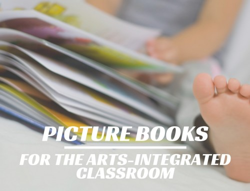 Picture Books for the Arts Integrated Classroom