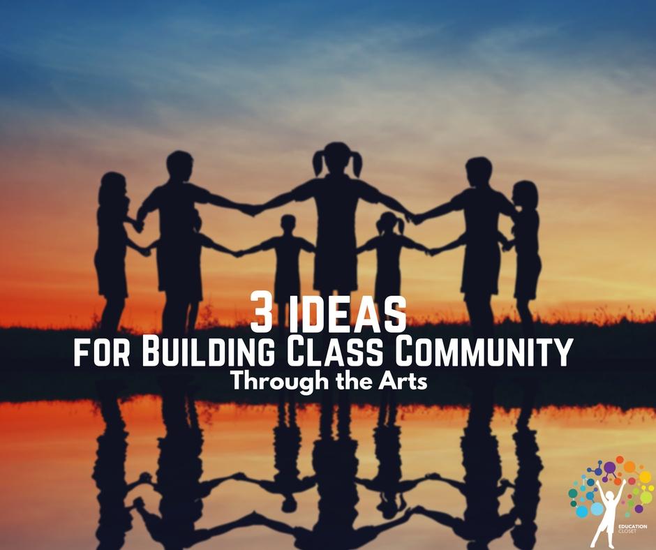 3 Ideas for Building Class Community Through the Arts, Education Closet