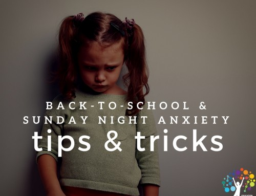 Back-to-School and Sunday Night Anxiety Tips and Tricks