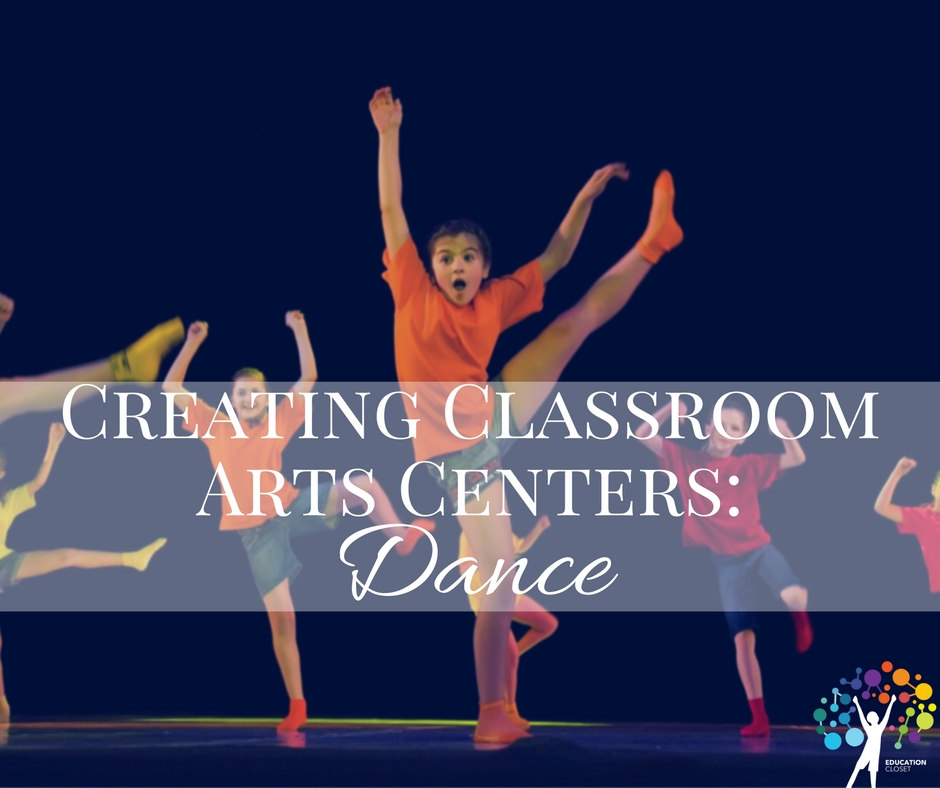 Creating Classroom Arts Centers Dance, Education Closet