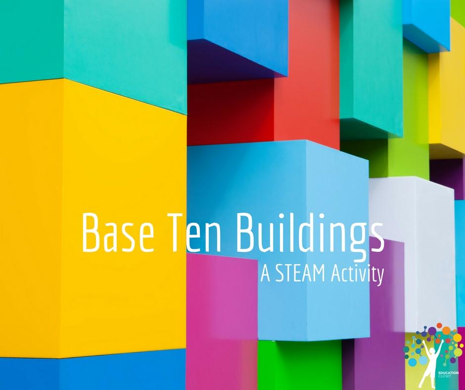 Base Ten Buildings - A STEAM Activity, Education Closet