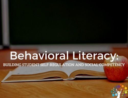 Behavioral Literacy: Building Student Self-Regulation and Social Competency