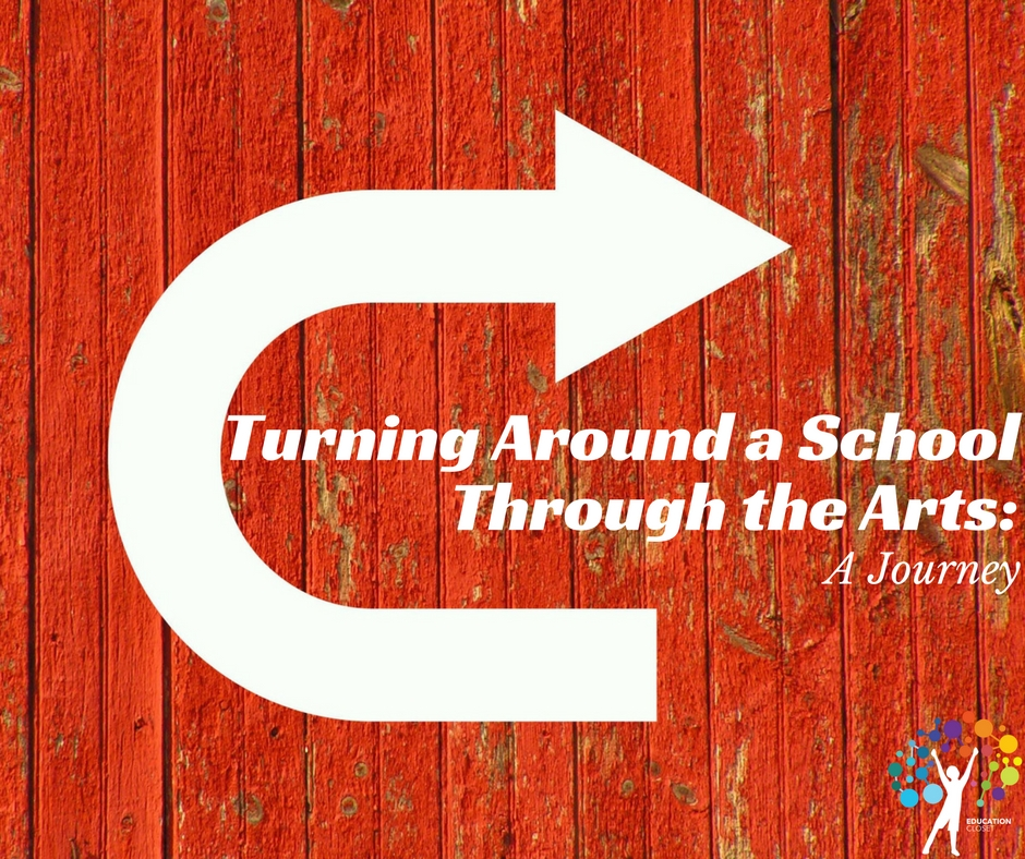Turning Around a School Through the Arts, Education Closet