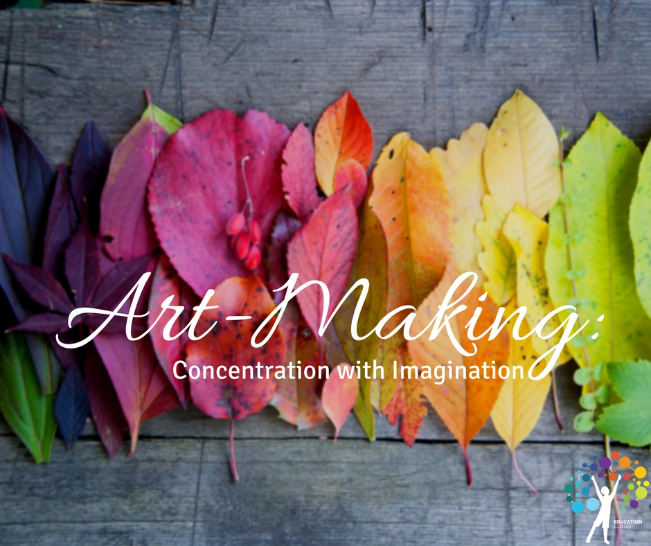Art-Making: Concentration with Imagination, Education Closet