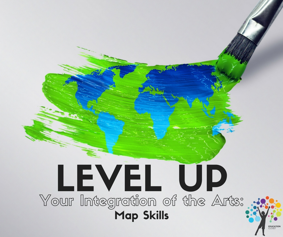 Level Up Your Integration of the Arts, Map Skills, Education Closet
