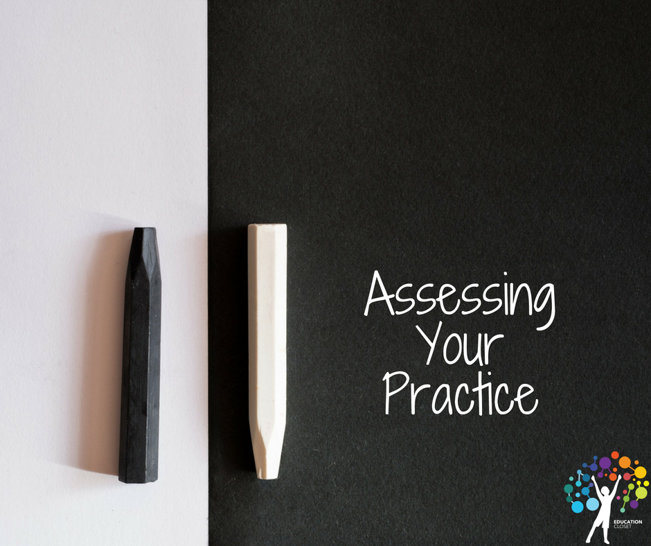 Teaching Arts, How To Assess Your Practice, Education Closet