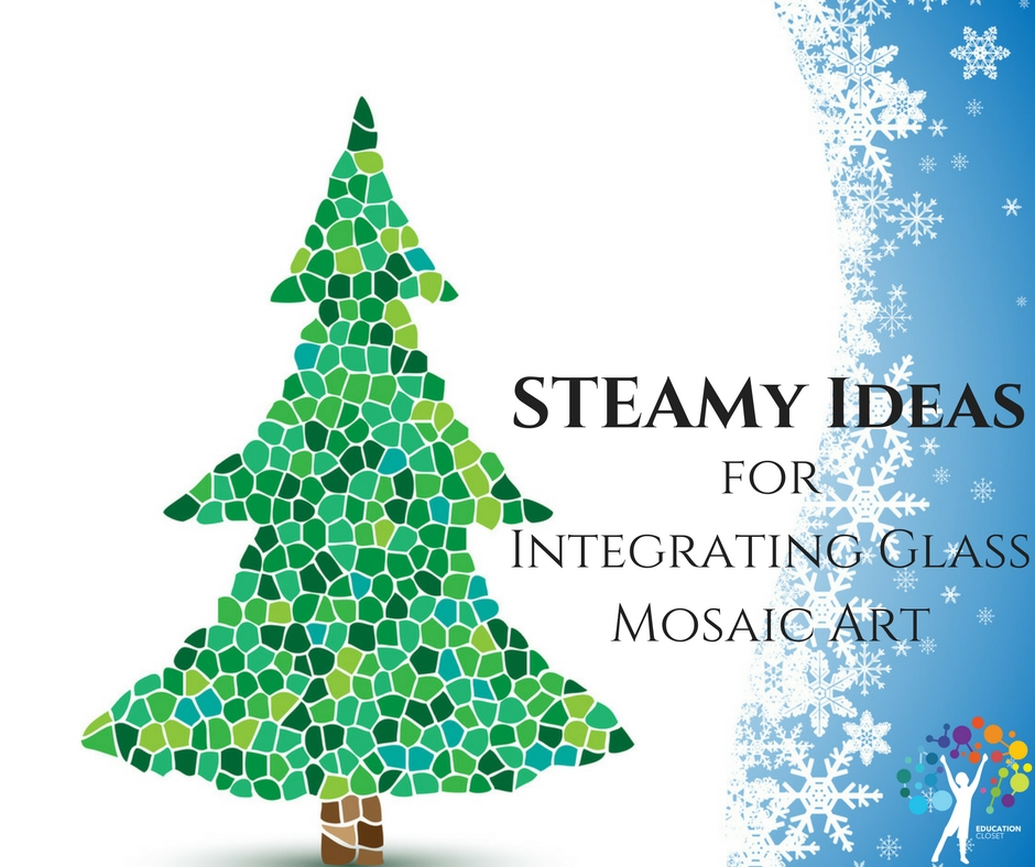 STEAMy Ideas for Integrating Glass Mosaic Arts, Education Closet
