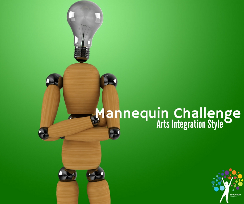 Mannequin Challenge Arts Integration Style, Education Closet