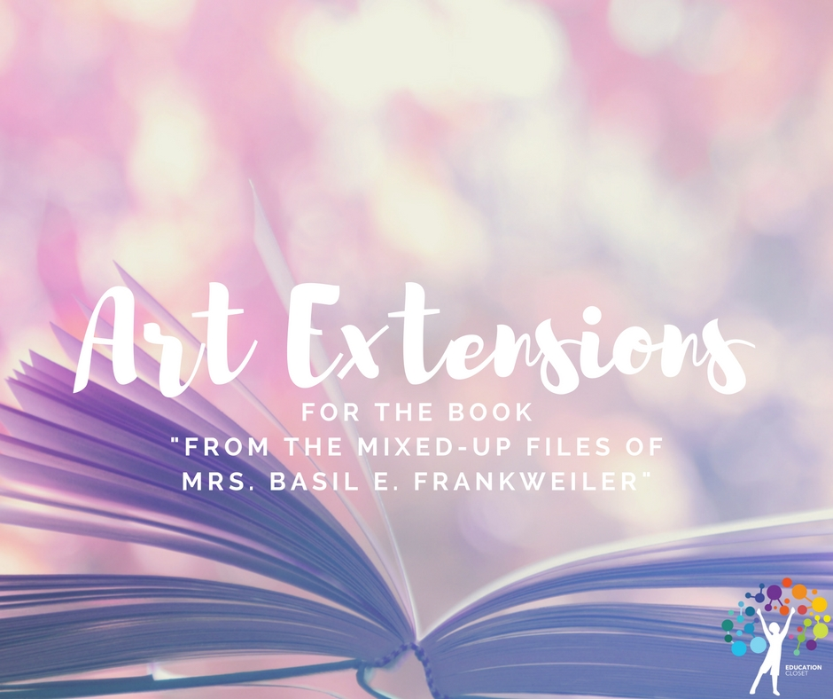 Book Art Extensions From Mixed-Up Files of Mrs. Basil E. Frankweiler