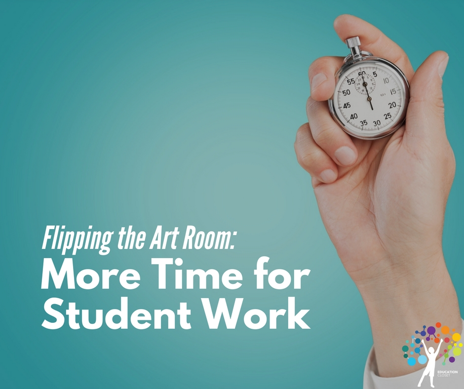 Flipping the Art Room: More Time for Student Work