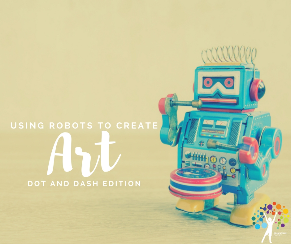 Using Robots to Create Art, Visual Arts in Classroom, Education Closet