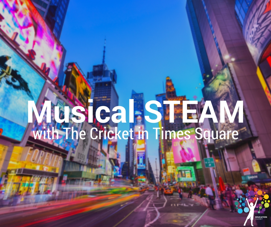 Musical STEAM with The Cricket in Times Square | Education Closet