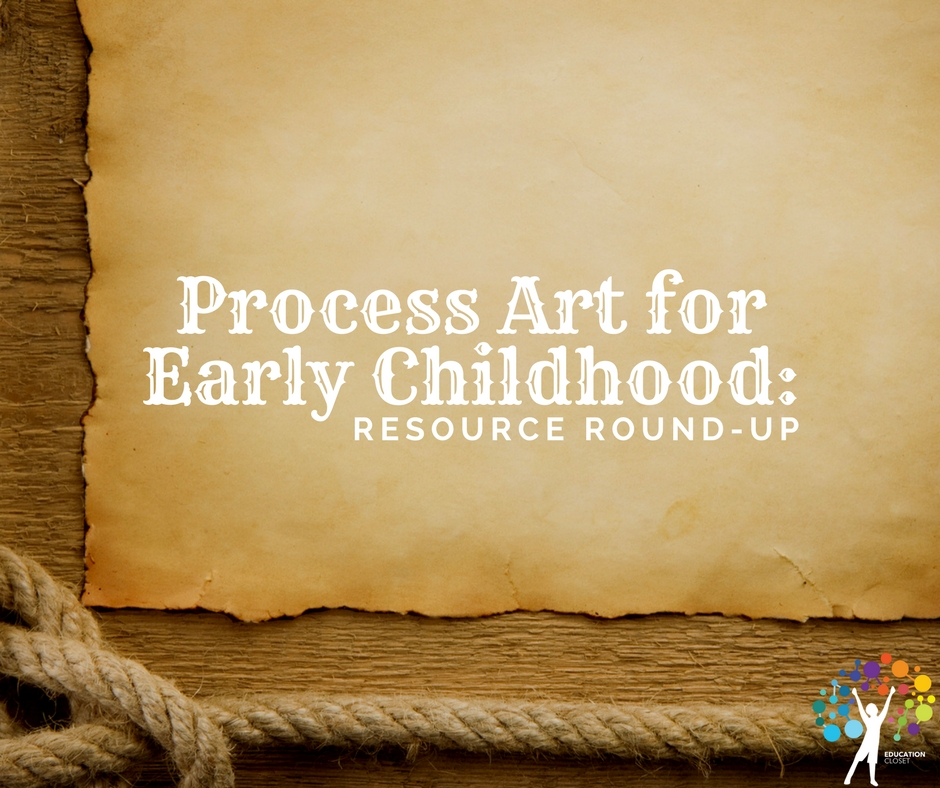 Process Art for Early Childhood | Education Closet