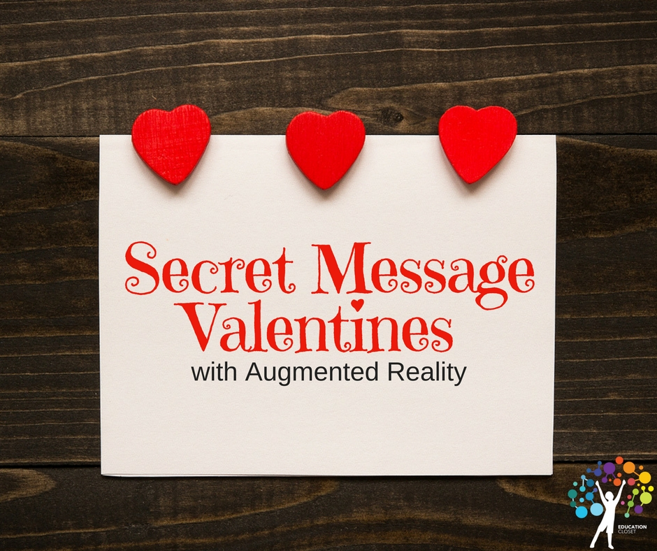 Secret Message Valentines with Augmented Reality, Education Closet