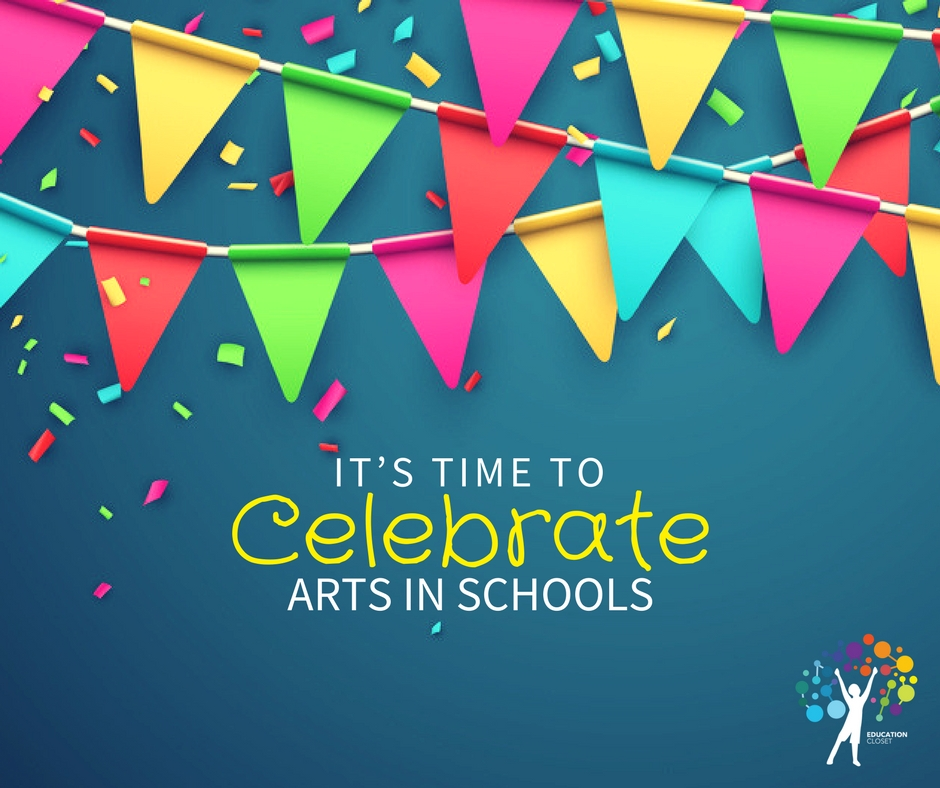 It's Time to Celebrate Arts in Schools, EducationCloset