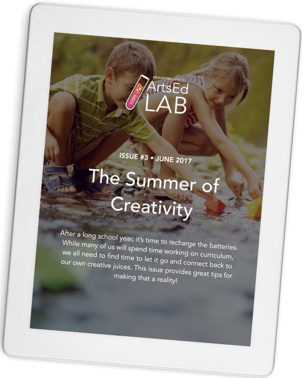 ArtsEd Lab Teacher Magazine June 2017 Creative Summer Issue