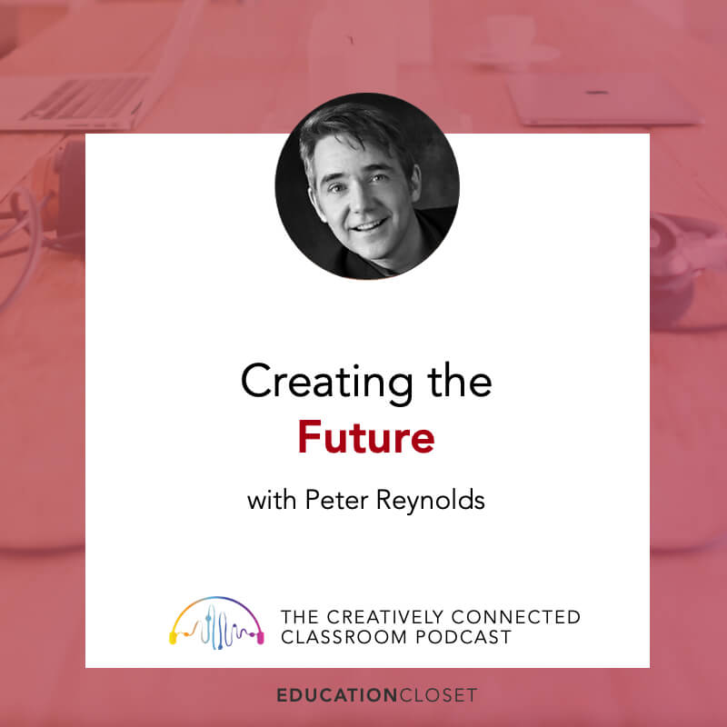 Creating the Future with Peter Reynolds