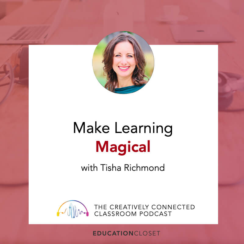 Make Learning Magical with Tisha Richmond