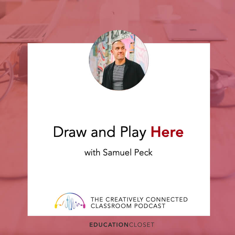 Draw and Play Here with Sam Peck