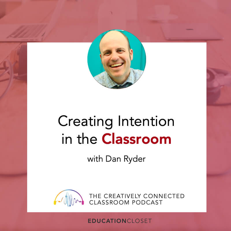 Creating Intention in the Classroom