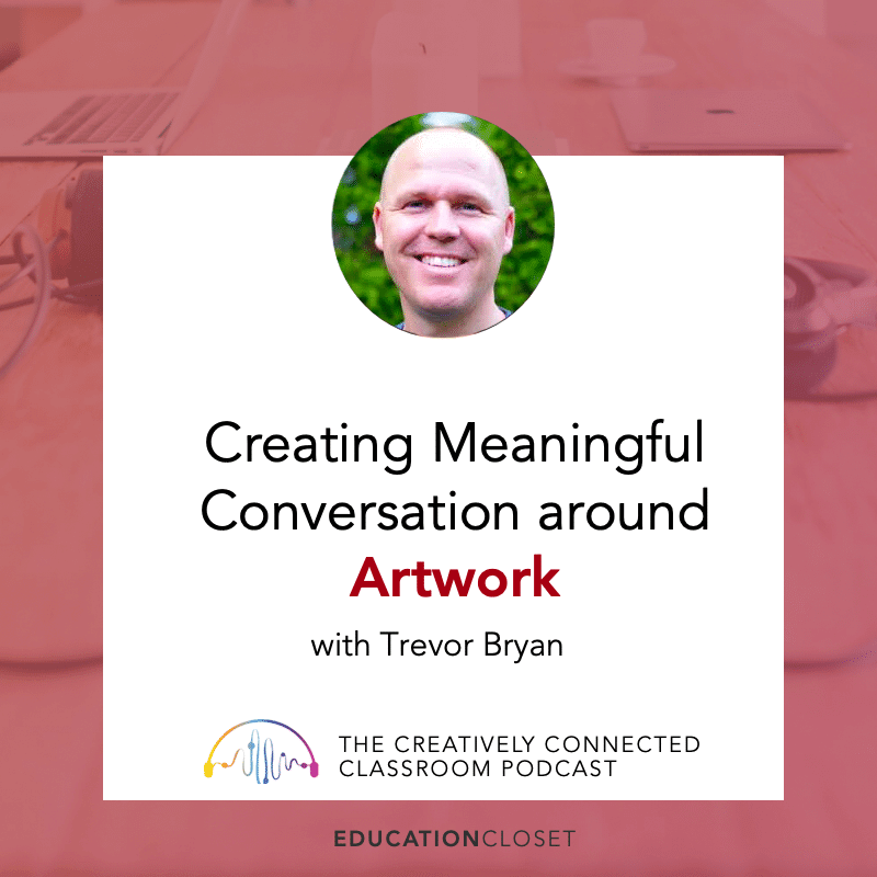 Creating Meaningful Conversation Around Artwork with Trevor Bryan