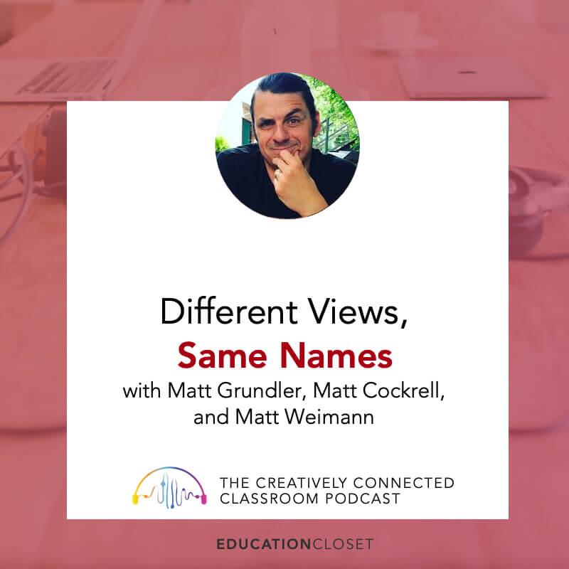 Different Views, Same Names with Matt Weimann and Matt Cockrell