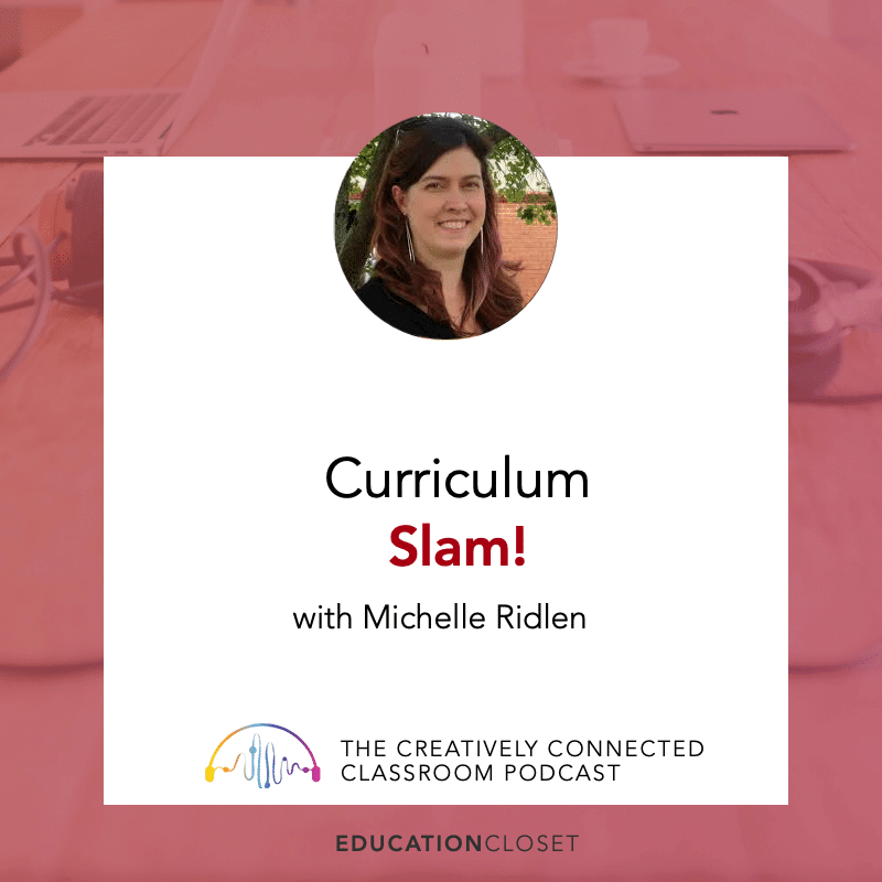 Curriculum Slam with Michelle Ridlen