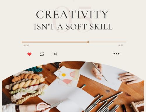 Creativity Isn't a Soft Skill