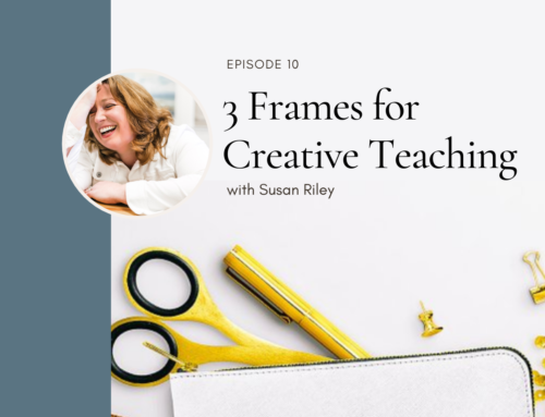 3 Frames for Creative Teaching