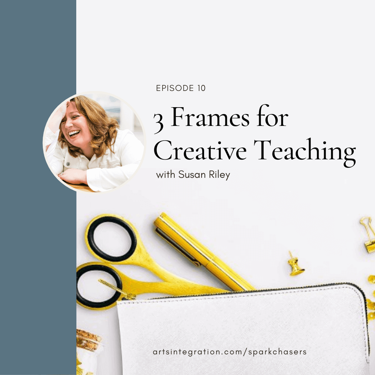 3 Frames for Creative Teaching Sparkchasers Podcast Episode 10